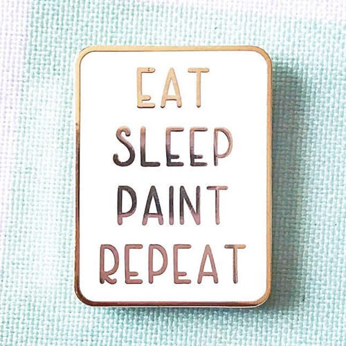 Eat Sleep Paint Repeat Enamel Pin