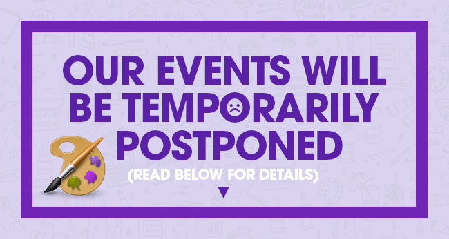Our Public Events Will Be Postponed Until Further Notice