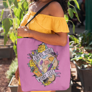 Create More Worry Less Tote Bag