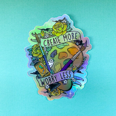 Create More Worry Less Holographic Sticker